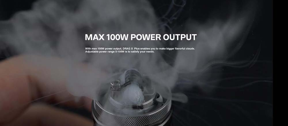 Drag X Plus Max Output Up to 100W